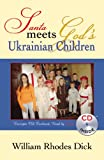 Santa Meets God's Ukrainian Children, William Rhodes Dick, 0741454939