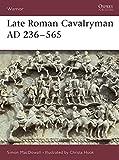 Late Roman Cavalryman AD 236-565 (Warrior)