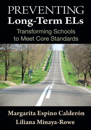 Preventing Long-Term ELs: Transforming Schools to Meet Core Standards