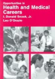 Opportunities in Health and Medical Careers, I. Donald Snook and Leo D'Orazio, 0844223182