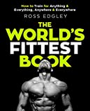 The World's Fittest Book: How to train for anything and everything,...
