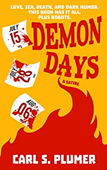 DEMON DAYS: Love, sex, death, and dark humor. This book has it all. Plus robots. by [Plumer, Carl S.]