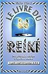 Le livre du reiki : De la présentation théorique à l'application naturelle, un guide complet de la pratique du reiki par Lübeck