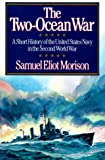 The Two-Ocean War: A Short History of the United States Navy in the Second World War