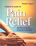 Complete Guide to Pain Relief, Reader's Digest Editors, 0762102780