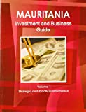 Mauritania Investment and Business Guide, IBP USA, 1438768184