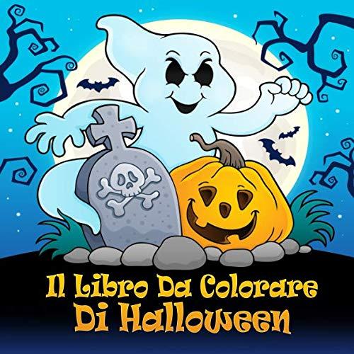 Il Libro Da Colorare Di Halloween: Divertenti pagine da colorare di Halloween per bambini da 4 anni e adulti (Italian Edition) ()