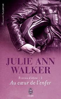 Forces d'élite, tome 1 : Au coeur de l'enfer par Walker