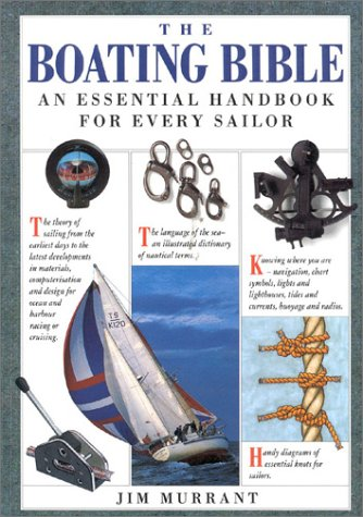 The Boating Bible: The Essential Handbook for Every Sailor