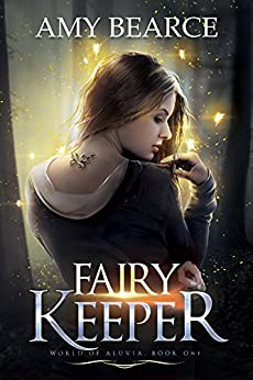 Fairy Keeper (World of Aluvia Book 1) by [Bearce, Amy]