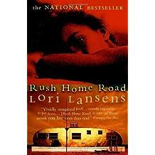 Rush Home Road by Lori Lansens (January 21,2003)