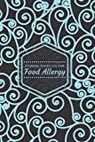 Journal Food Log for Food Allergy: Allergy Diary and Symptom Tracker Logbook Notebook Book Log to Track, Discover, Monitor and Record Allergies, ... women 6'x9' 120 pages (Allergy Log Books)