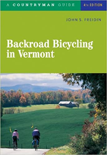 Backroad Bicycling In Vermont 4e