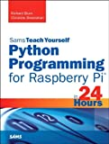 Python Programming for Raspberry Pi, Richard Blum and Christine Bresnahan, 0789752050
