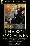The War MacHines, Willis J. Abbot, 0857061259