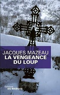 La vengeance du loup, Mazeau, Jacques