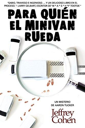Para quién el Minivan Rueda: Un Misterio de Aaron Tucker (Spanish Edition) by