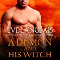 A Demon and His Witch Hörbuch von Eve Langlais Gesprochen von: Mindy Kennedy