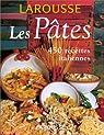 Les Pâtes. 450 recettes italiennes par Donati