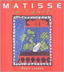 Matisse in tahiti paule laudon 9782845760004 for Matisse fenetre a tahiti
