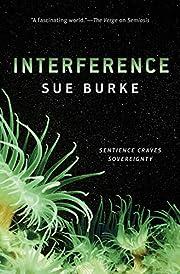 Interference: A Novel (Semiosis Duology Book…