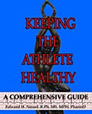 Keeping the Athlete Healthy, Edward Nessel, 099150142X