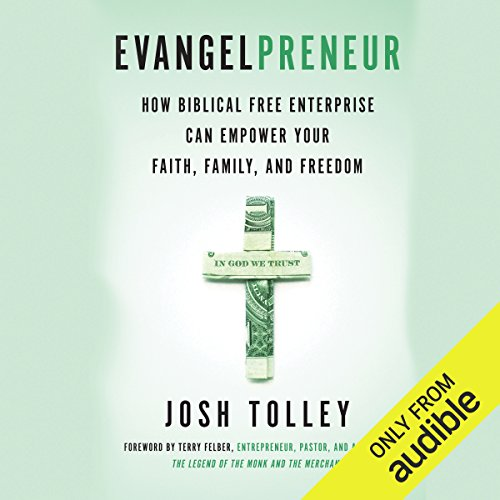 Evangelpreneur: How Biblical Free Enterprise Can Empower Your Faith, Family, and Freedom by Audible Studios