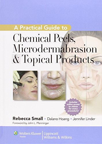 A Practical Guide to Chemical Peels, Microdermabrasion & Topical Products (Practical Guide To... (Lippincott))