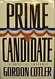 Prime Candidate, Gordon Cotler, 0312140282