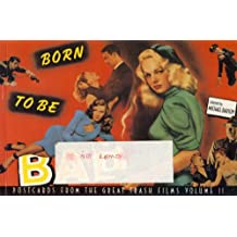 Born to Be Bad, Vol. 2: Postcards from the Great Trash Films