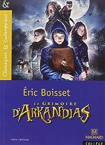 La Trilogie d'Arkandias, tome 1 : Le grimoire d'Arkandias par Boisset