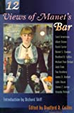 Twelve (12) Views of Manet's Bar