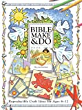 Bible Make and Do, Gillian Chapman, 0758603800