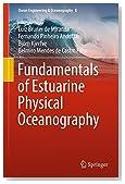 Fundamentals of Estuarine Physical Oceanography (Ocean Engineering & Oceanography)
