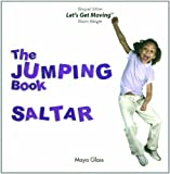 The Jumping Book / Saltar (Let's Get Moving) (English and Spanish Edition)