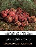 img - for El diablo en el espejo : juguete c mico en dos actos (Spanish Edition) book / textbook / text book