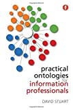 Practical Ontologies for Information Professionals