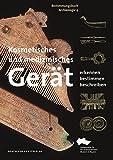 Kosmetisches und medizinisches Gerät: Erkennen – Bestimmen – Beschreiben (Bestimmungsbuch Archäologie)
