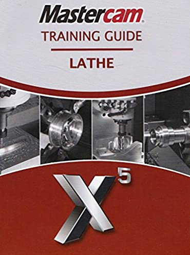 mastercam x5 training guide lathe matthew manton duane weidinger rh amazon com Mastercam Training Books Mastercam X5 Training Guide Mill 2D 3D