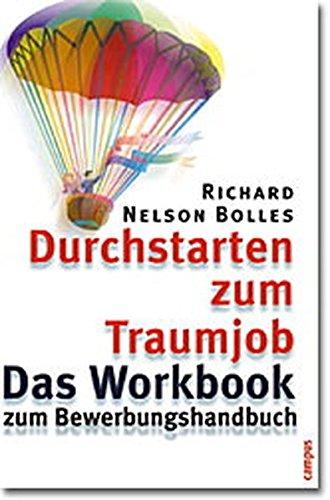 Durchstarten zum Traumjob - Das Workbook Taschenbuch – 18. März 2002 Richard Nelson Bolles Madeleine Leitner Campus Verlag 3593370034