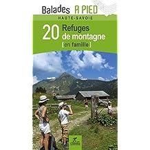 20 REFUGES DE MONTAGNE EN FAMILLE HAUTE-SAVOIE