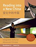 Reading into a New China : Integrated Skills for Advanced Chinese = [Bian Hua Zhong de Zhongguo], Liu, Ruinian and Li, Duanduan, 0887276938