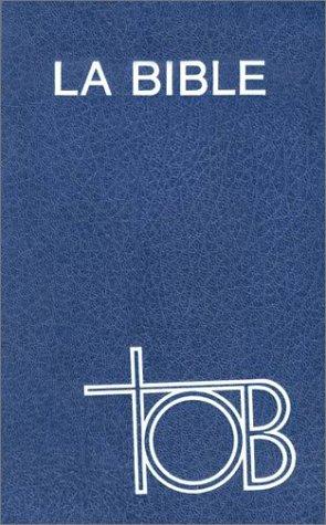 Traduction Oecumenique de la Bible: comprenant l'Ancien et le Nouveau Testament (French Bible-FL-Ecumenical) (French Edition)