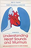 Understanding Heart Sounds and Murmurs : With an Introduction to Lung Sounds, Tilkian, Ara G. and Conover, Mary Boudreau, 0721688470