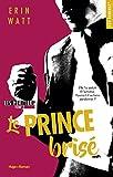 Les héritiers - tome 2 Le prince brisé (New Romance) (French Edition)