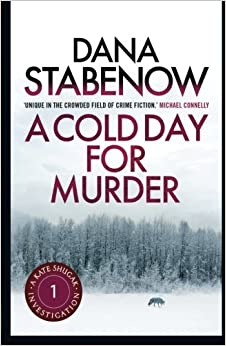 Book A COLD DAY FOR MURDER: A Kate Shugak Investigation: Volume 1 by Dana Stabenow (2013-11-01)