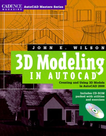 3D Modeling In Autocad  Creating And Using 3D Models In Autocad 2000