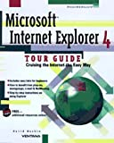 Microsoft Internet Explorer 4 Tour Guide: Cruising the Internet the Easy Way by David Haskin (1997-03-06)