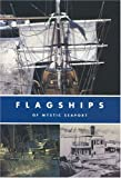 Flagships of Mystic Seaport, Andrew W. German, 0913372927