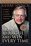 How to Argue and Win Every Time, Gerry Spence, 0312144776